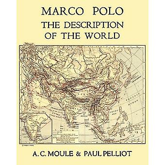 Marco Polo the Description of the World A.C. Moule  Paul Pelliot Volume 1 by Polo & Marco