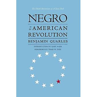 The Negro in the American Revolution by Quarles & Benjamin
