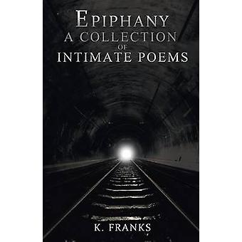 Epiphany A Collection of Intimate Poems by Franks & K.