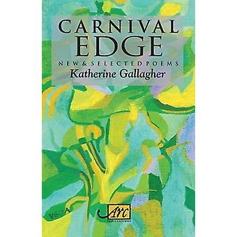 Carnival Edge New  Selected Poems by Gallagher & Katherine