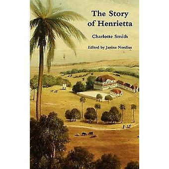 The Story of Henrietta by Smith & Charlotte
