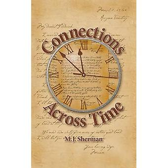 Connections Across Time Otherworldly stories set in the remote reaches of America by Sherman & M.J.