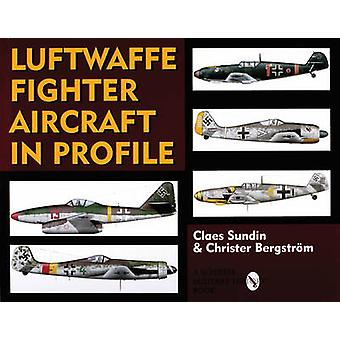 Luftwaffe Fighter Aircraft in Profile by Claes Sundin & Christer Bergstrom