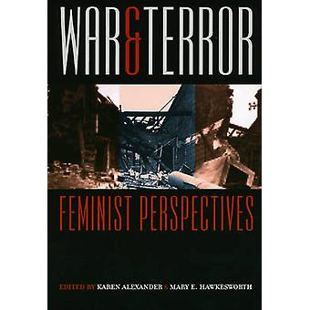 War and Terror - Feminist Perspectives by Karen Alexander - 9780226012