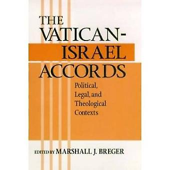 The Vatican-Israel Accords - Political - Legal - Theological Contexts