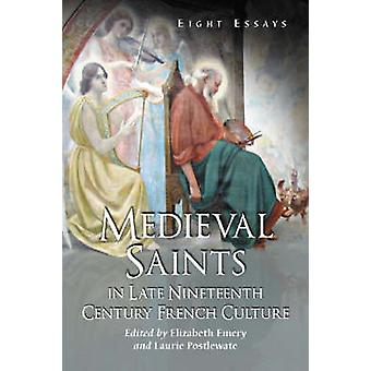Saints médiévaux à la fin du XIXe siècle Français culture par Elizabet