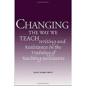 Changer la manière dont nous enseignons - écriture et la résistance à la formation des