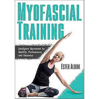 Myofascial Training - Intelligent Movement for Mobility - Performance