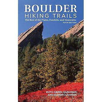 Boulder Hiking Trails - 5th Edition - The Best of the Plains - Foothil