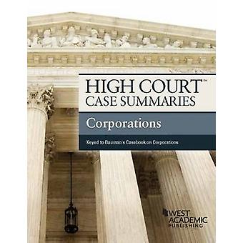 High Court Case Summaries - Corporations (Keyed to Bauman) (8th Revis