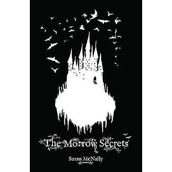 The Morrow Secrets by Susan McNally - 9781782262916 Book
