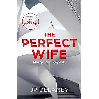 The Perfect Wife by JP Delaney - 9781786488558 Book