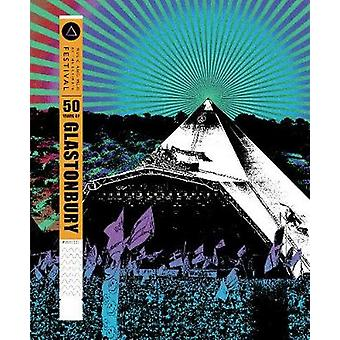 50 Years of Glastonbury - Music and Mud at the Ultimate Festival by Ma