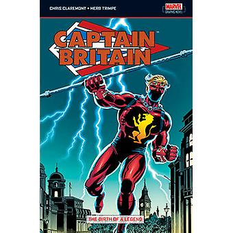 Captain Britain - v. 1 - Birth of a Legend by Chris Claremont - Herb Tr