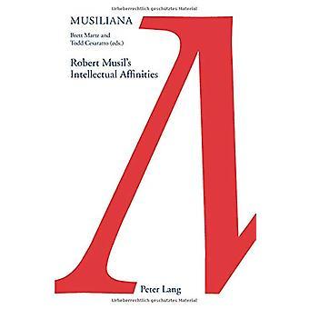 Robert Musil's Intellectual Affinities by Brett Martz - 9783034321150
