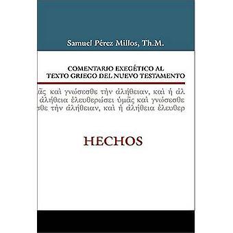 Comentario Exegetico Al Griego del Nuevo Testamento Hechos by Samuel