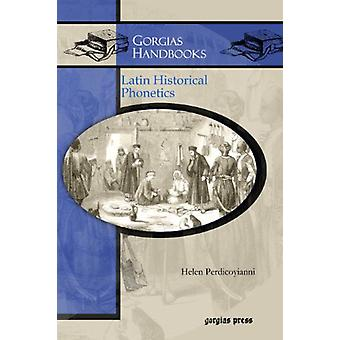 Latin Historical Phonetics by Helen Perdicoyianni - 9781463200480 Book