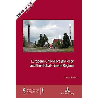 European Union Foreign Policy and the Global Climate Regime by Simon