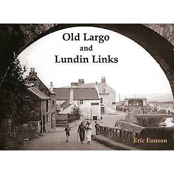 Old Largo and Lundin Links by Eric Eunson - 9781840335286 Book