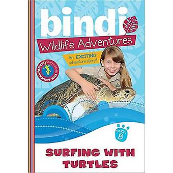 Surfing with Turtles by Bindi Irwin - Jess Black - 9781402280948 Book