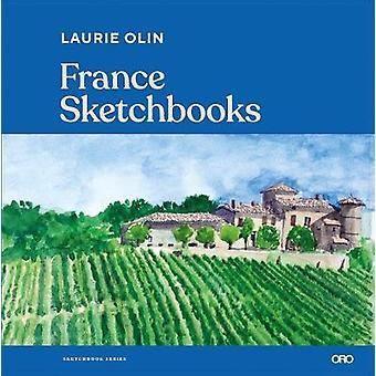France Sketchbooks - The Travel Sketchbooks of Artists and Designers b