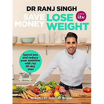 Save Money Lose Weight - Spend Less and Reduce Your Waistline with My