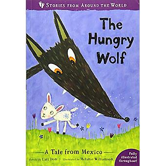 The Hungry Wolf - A Tale from Mexico by Lari Don - 9781782858362 Book