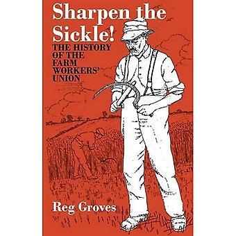 Verscherp de Sikkel!: De geschiedenis van de Farm Workers' Union