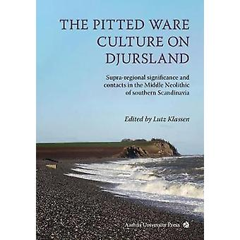 The Pitted Ware Culture on Djursland - Supra-regional significance and
