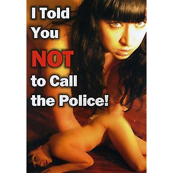 I Told You Not to Call the Police [DVD] USA import