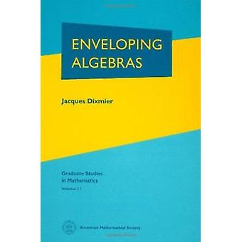 Enveloping Algebras (New edition) by Jacques Dixmier - 9780821805602