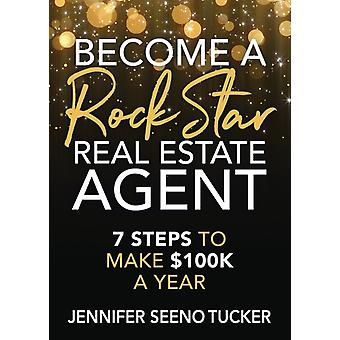 Become a Rock Star Real Estate Agent by Tucker & Jennifer Seeno