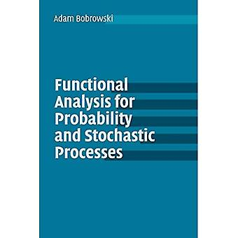 Functional Analysis for Probability and Stochastic Processes: An Introduction