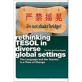 Rethinking TESOL in Diverse Global Settings by Dr Tim Marr - 97813500