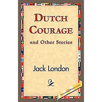 Dutch Courage and Other Stories by Jack London - 9781421833576 Book