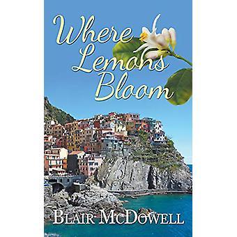 Where Lemons Bloom by Blair McDowell - 9781509204700 Book