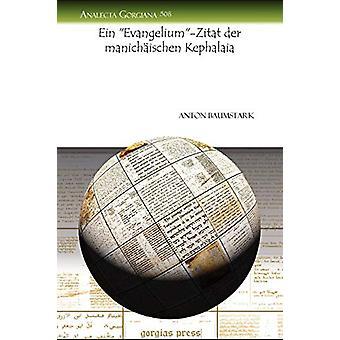 """Ein """"Evangelium""""-Zitat der manichaischen Kephalaia by Anton"""