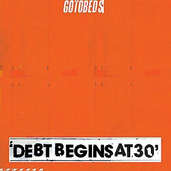Gotobeds - Debt Begins At 30 [Vinyl] USA import
