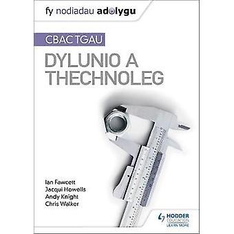 Fy Nodiadau Adolygu CBAC TGAU Dylunio a Thechnoleg My Revision Notes WJEC GCSE Design and Technology Welshlanguage edition