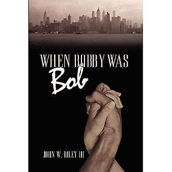 Als Bobby Was Bob war