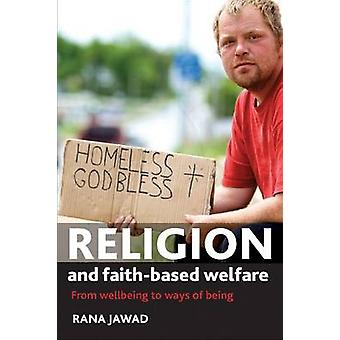 Religion and faithbased welfare From Wellbeing to Ways of Being