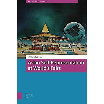 Asian SelfRepresentation at Worlds Fairs by DR. William Peterson