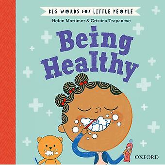 Big Words for Little People Being Healthy by Helen Mortimer