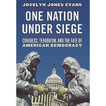 Une nation assiégée - Congrès - Terrorisme - et le destin de l'Amérique