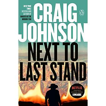 Next to Last Stand  A Longmire Mystery by Craig Johnson