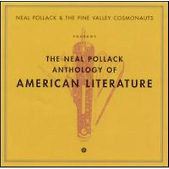 Neal Pollack & the Pine Valley Cosmonauts - Anthology of American Literature [CD] USA import