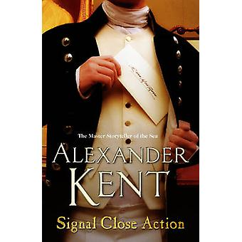 Signal Close Action by Alexander Kent - 9780099497639 Book