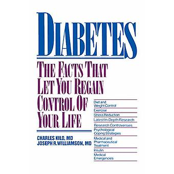 Diabetes - The Facts That Let You Regain Control of Your Life by Charl