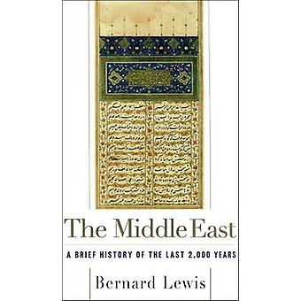 The Middle East - A Brief History of the Last 2 - 000 Years by Bernard