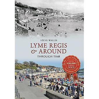 Lyme Regis && Lyme Regis &lyme-rekisteri Steve Wallisin läpiaikojen läpi - 9781445636153